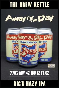 Away For The Day - A Big n' Hazy IPA