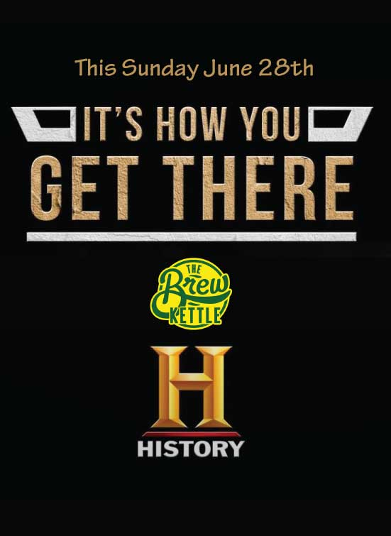 The Brew Kettle will be featured on the popular A+E Networks History Channel travel show Its How You Get There